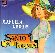 """I SANTO CALIFORNIA   """" Manuela,amore  /  Piange   """"    45 GIRI NUOVO"""