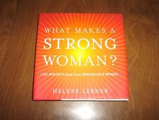 What Makes a Strong Woman?:101 Insights from Some Remarkable Wome/ H.Lerner 2005
