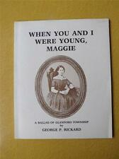 WHEN YOU AND I WERE YOUNG MAGGIE BOOK BALLAD GLANFORD TOWNSHIP GEORGE RICKARD