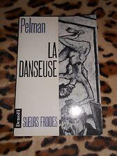 LA DANSEUSE - Brice Pelman - Denoël - 1990 - dédicacé