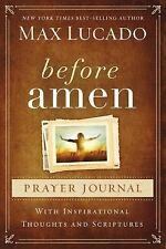 Before Amen Prayer Journal by Max Lucado (2014, Hardcover)