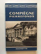 GUIDE BLEU ILLUSTRE COMPIEGNE PIERREFONDS 1954 GUIDES BLEUS ILLUSTRES