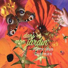 PIERRE-JEAN ZANTMAN - DANS MON JARDIN (CD DIGIPACK NEUF)