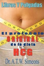 Libras y Pulgadas : Un Enfoque nuevo para la Obesidad by A. Simeons (2011,...