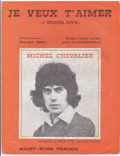 JE VEUX T'AIMER  I WANNA LIVE   PARTITION  MICHEL CHEVALIER   Acuff-Rose France