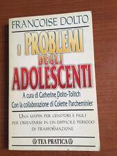 FRANCOISE DOLTO - I PROBLEMI DEGLI ADOLESCENTI TEA PRATICA 1998