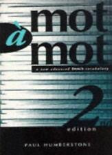 Mot a Mot: New Advanced French Vocabulary (Advanced-level Vocabulary) By Paul H