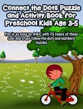 Connect the Dots Puzzle and Activity Book for Preschool Kids Age 3-5: Fun Is...