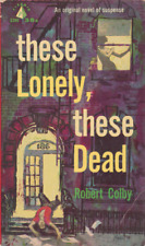 These Lonely, These Dead PBO - Robert Colby - Unread Copy 1959