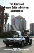 The Illustrated Buyer's Guide to DeLorean Automobiles - New, Free Shipping!