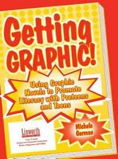 Getting Graphic!: Using Graphic Novels to Promote Literacy with Preteens and Tee