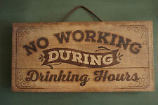 Wood Plank Saloon Bar Sign NO WORKING DURING DRINKING HOURS Primitive Decor NEW