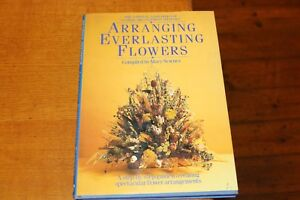 Arranging Everlasting Flowers HB Book Dried Flower Arranging Mary Newnes NAFAS