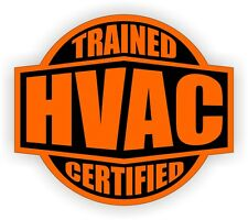 Hvac Trained and Certified Hard Hat Sticker / Helmet Decal Plumbing A/C Cooling