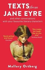 Texts from Jane Eyre: And Other Conversations with Your Favourite Literary Autho