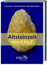 Altsteinzeit von A-Z (2011, Gebundene Ausgabe)