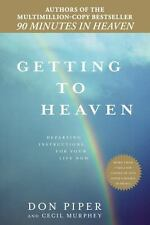 Getting to Heaven: Departing Instructions for Your Life Now by Murphey, Cecil, P