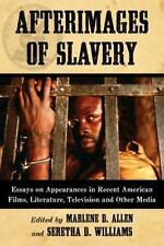 Afterimages of Slavery: Essays on Appearances in Recent American Films, Literatu