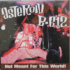 ASTEROID B-612, NOT MEANT FOR THIS WORLD! - (CD) BRAND NEW!!! SEALED!!!