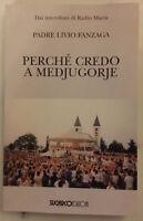 PERCHE' CREDO A MEDJUGORJE - Padre Livio Fanzaga - Edit. Sugarco, 1998, 7° ediz.