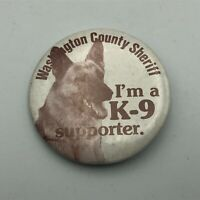 Vintage German Shepherd K-9 Supporter Washington County Sheriff Button Pin  P6