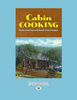 NEW Cabin Cooking: Rustic Cast Iron and Dutch Oven Recipes by Colleen Sloan