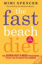Fast Beach Diet: The Super-Fast 6-Week Programme to Get You in Shape for Summe,
