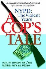 A Cop's Tale--NYPD: The Violent Years: A Detectives Firsthand Account-ExLibrary