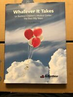 Whatever It Takes Le Bonheur Children's Medical Center The First 50 Years