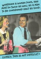 LARGE WHATEVER A WOMAN DOES, SHE MUST DO TWICE AS WELL AS A MAN POSTCARD - USED