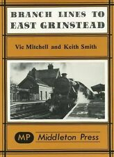 Branch Lines to East Grinstead by Vic Mitchell, Keith Smith (Hardback, 1984)
