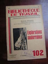 BT 102 1950 Explorations souterraines LA HENNE MORTE HERRAN NORBERT CASTERET