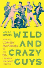 Wild and Crazy Guys: How the Comedy Mavericks of the '80s Changed Hollywood Fore