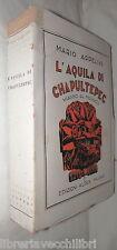 L AQUILA DI CHAPULTEPEC Viaggio al Messico Mario Appelius Alpes 1929 Storia di e