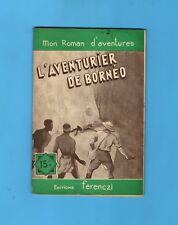 ►FERENCZI -MON ROMAN D'AVENTURES N°422 - l'aventurier de Borneo - Alkine - 1956