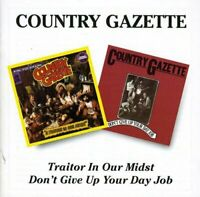 Country Gazette - Traitor In Our Midst/Don't Give Up Your Day Job (1995)  CD NEW