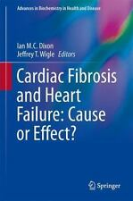 Cardiac Fibrosis and Heart Failure: Cause or Effect?
