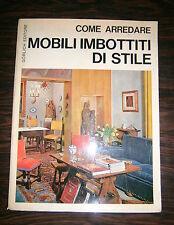 MOBILI IMBOTTITI DI STILE # Gorlich Editore 1970 # COME ARREDARE Libro