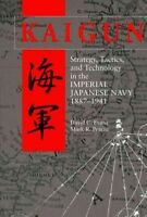 Kaigun : Strategy, Tactics, and Technology in the Imperial Japanese Navy, 188...