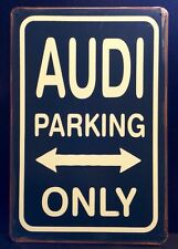 Audi Parking Only Metal Sign / Vintage Retro Style Garage Wall Decor (16 x 12cm)