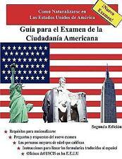 Guía para el Examen de la Ciudadanía Americana, Segunda Edición by Jose...