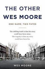 The Other Wes Moore: One Name, Two Fates by Moore, Wes