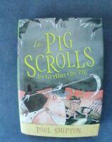 The Pig Scrolls:  By Gryllus the Pig Paul Shipton 1st American Edition 2005 HBDJ
