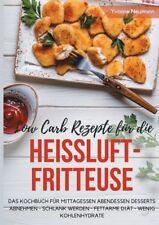 Low Carb Rezepte für die Heißluftfritteuse Das Kochbuch für Mittagessen Abendess