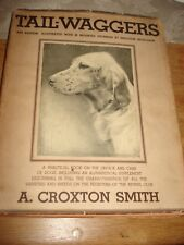 Tail Waggers by A Croxton Smith - Art Edition 1935 Hardback
