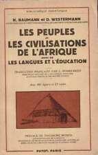 """LES PEUPLES ET LES CIVILISATIONS DE L'AFRIQUE """" PAR H. BAUMANN ET D. WEST"""