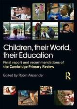 Children, their World, their Education: Final Report and Recommendations of the