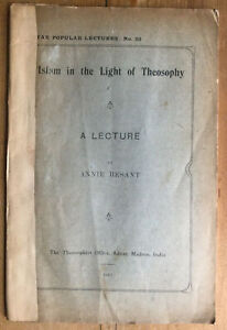 1912 - Annie Besant. Islam in the Light of Theosophy.  Madras.
