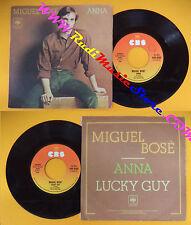 LP 45 7'' MIGUEL BOSE' Anna Lucky guy 1978 italy CBS 6293 no cd mc dvd