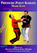 Pressure Point Karate Made Easy: A Guide to the Dillman Pressure Point Method fo